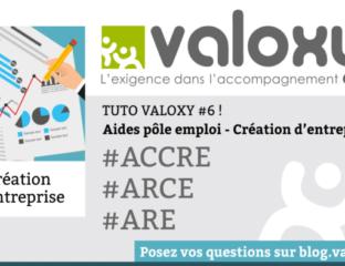 Tuto Valoxy : Focus sur l'ACCRE, ARE et l'ARCE